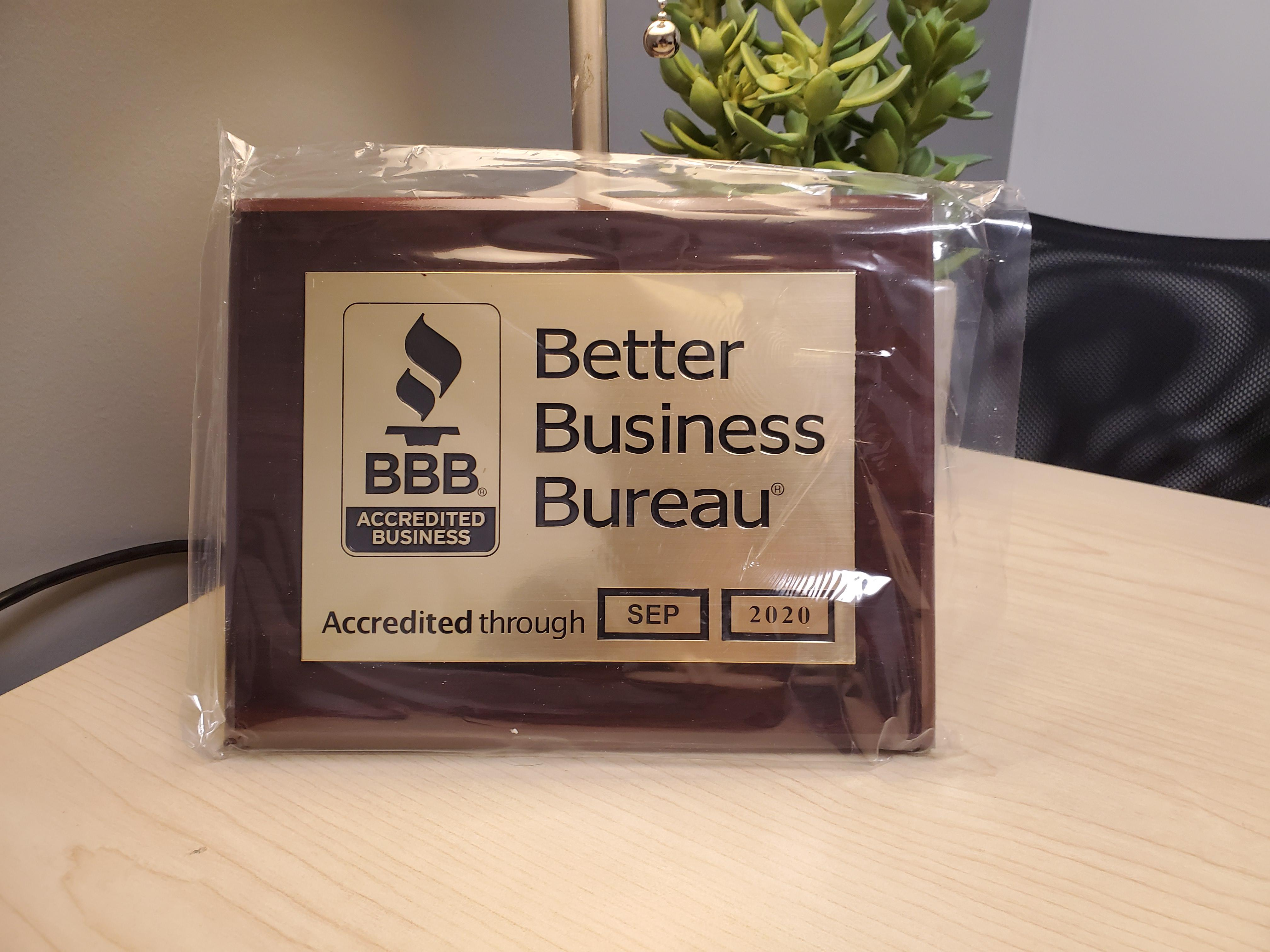 We maintain an A+ rating with the BBB.