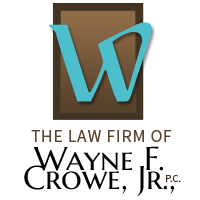The Law Firm of Wayne F. Crowe, Jr., P.C.