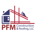 PFM Construction & Roofing LLC