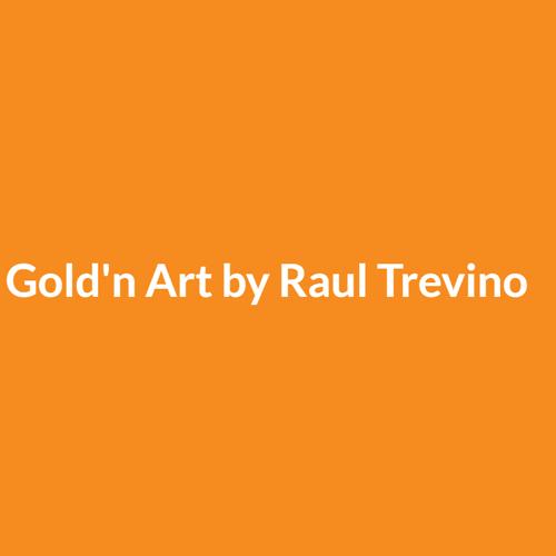 Gold'n Art by Raul Trevino
