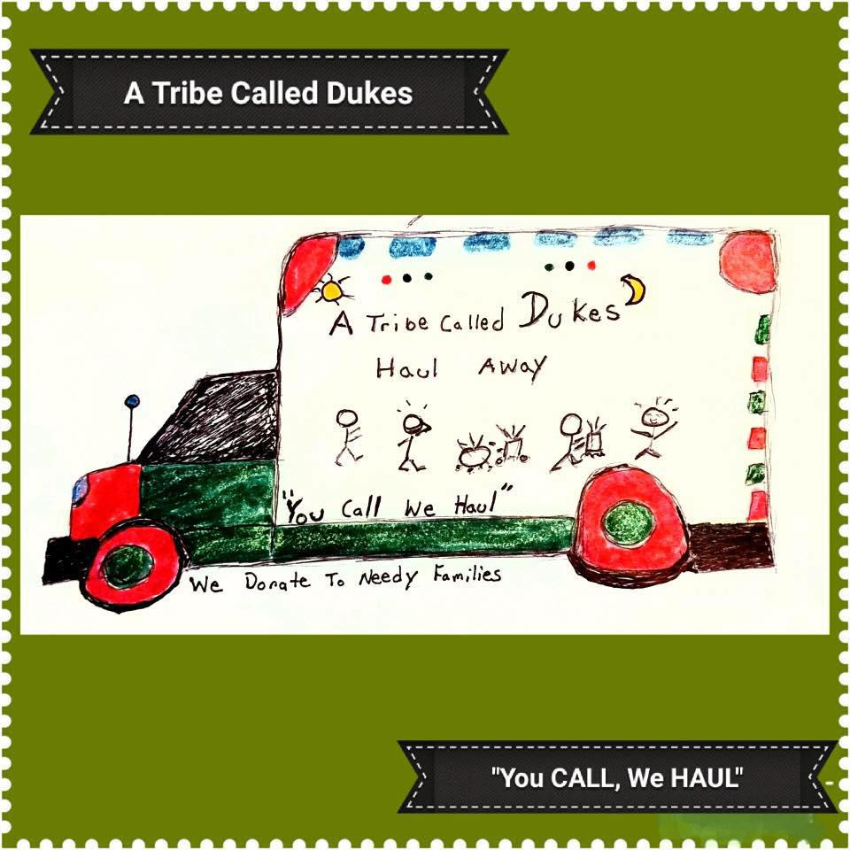 A Tribe Called Dukes Haul Away Services