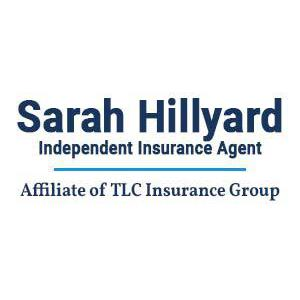 Sarah Hillyard Independent Insurance Agent- Affiliate of TLC Insurance Group