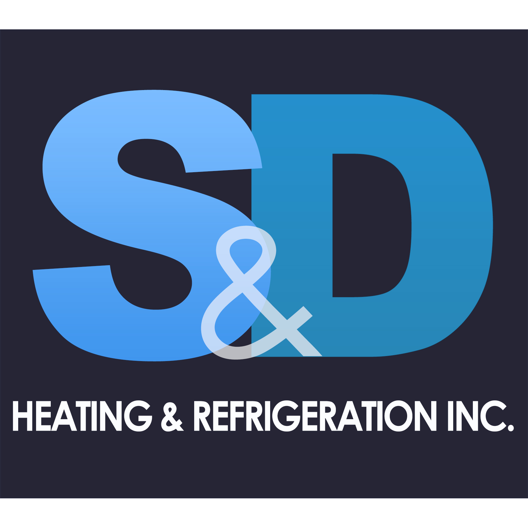 S & D Heating Refrigeration, Inc