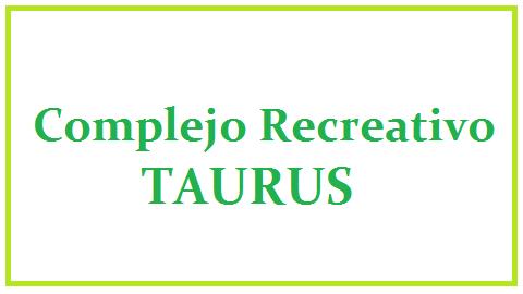 Taurus Complejo Recreativo