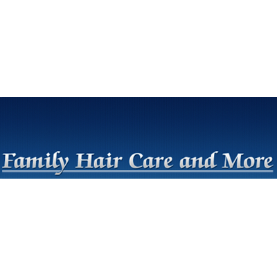 Family Hair Care and More
