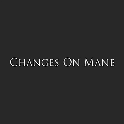 Changes On Mane