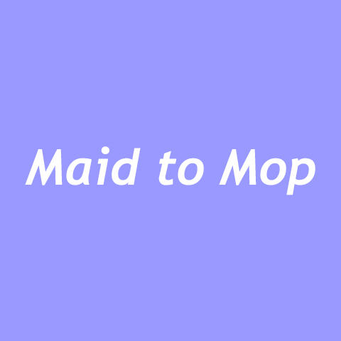 Maid To Mop
