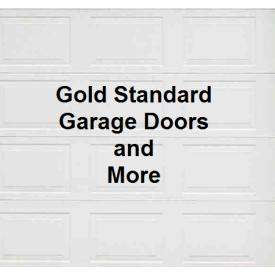 Gold Standard Garage Doors and More