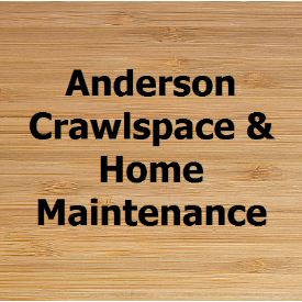 Anderson Crawlspace and Home Maintenance