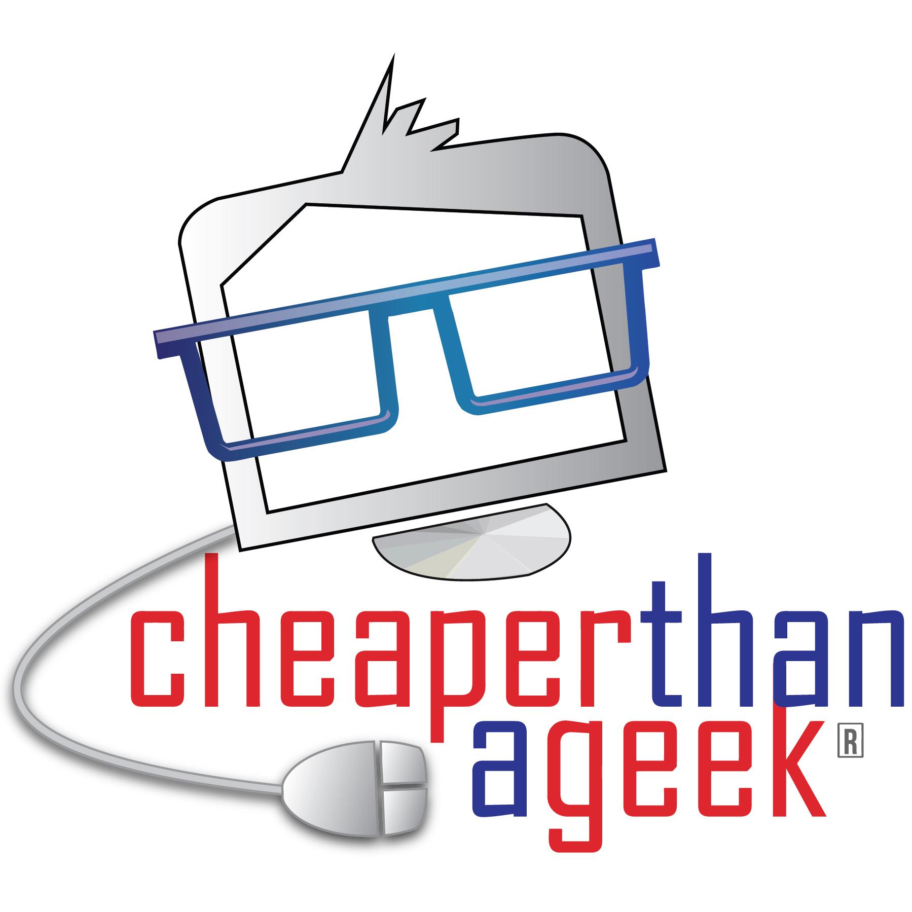 Cheaper Than A Geek!!!