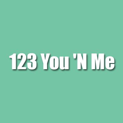 123 You 'N Me
