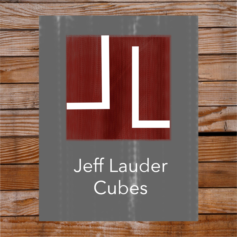 Jeff Lauder Cubes