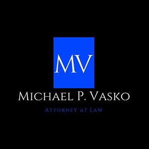 Michael P. Vasko Attorney at Law