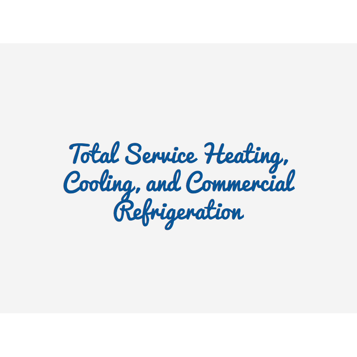 Total Service Heating, Cooling, and Commercial Refrigeration