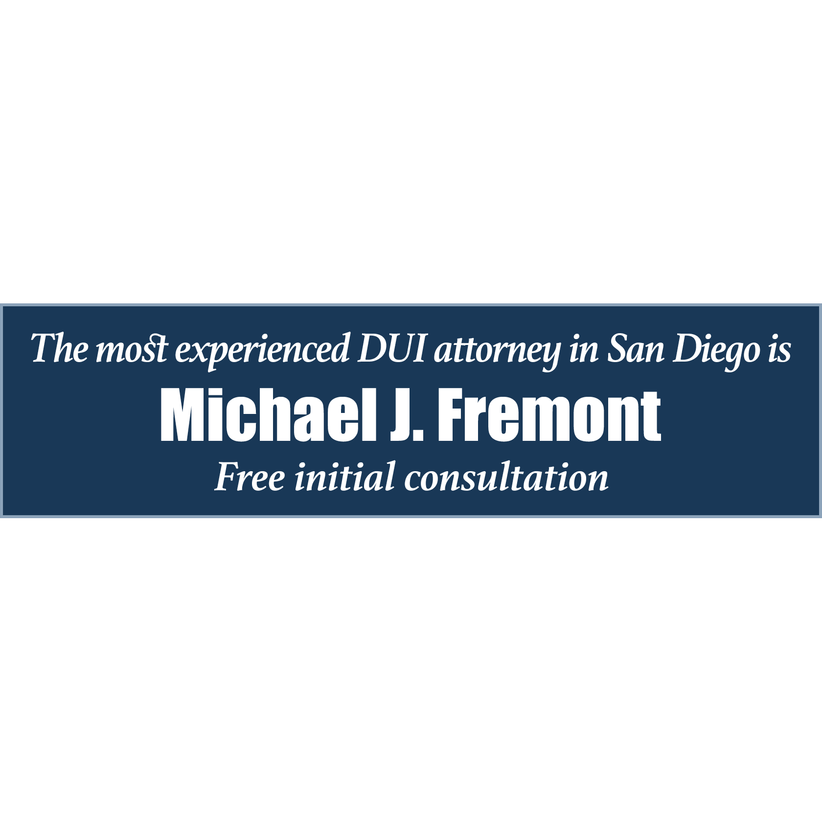 Law Offices of Michael J. Fremont - ad image