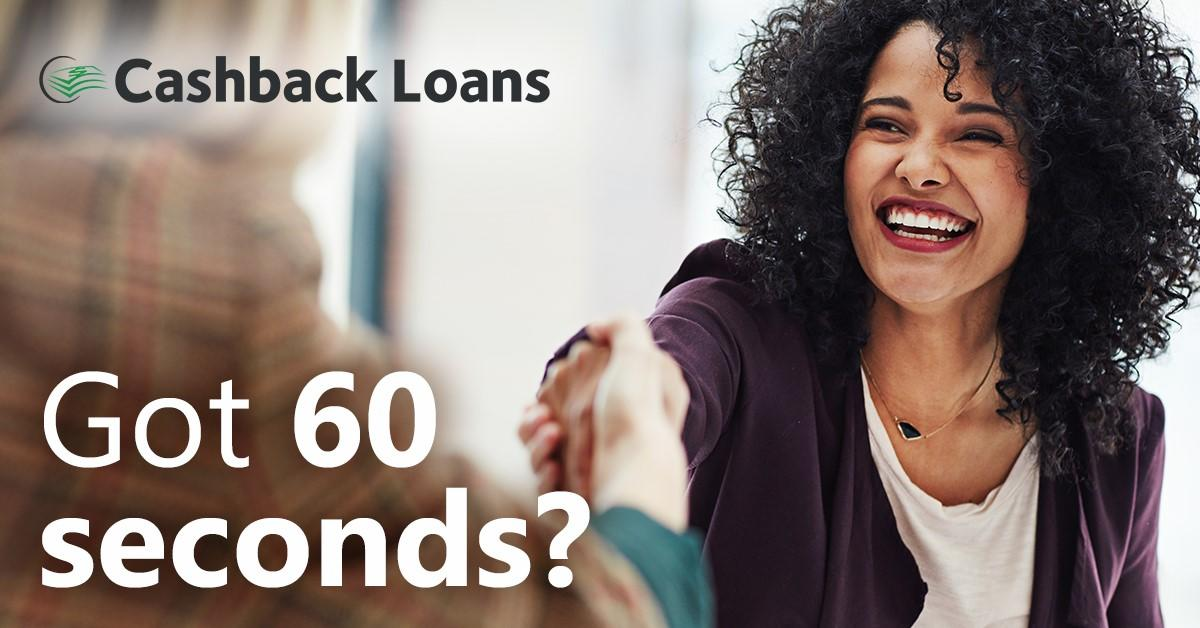 In 60 seconds, you can prequalify for a signature loan.  Visit cashbackloans.com to get started.