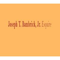 Joseph T. Bambrick, Jr., Esquire
