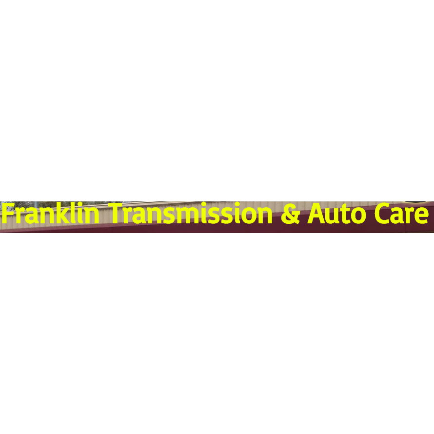 Franklin Transmission and Auto Care