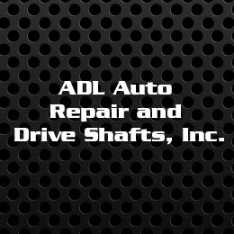 ADL Auto Repair and Drive Shafts, Inc.