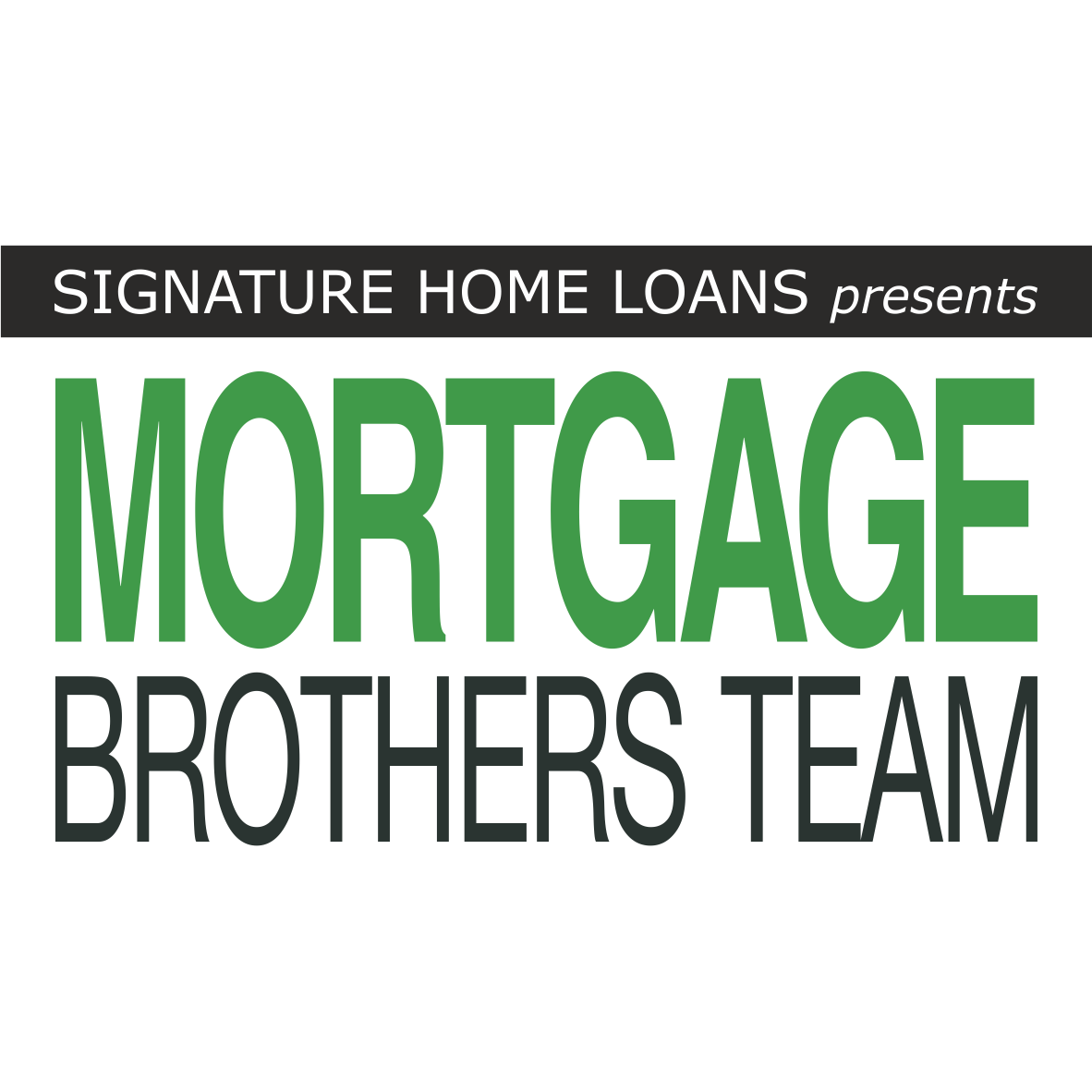 Signature Home Loans Presents The Mortgage Brothers Team