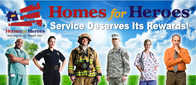 Ask about Homes for Heroes. A way for people of certain professions and backgrounds to save thousands on their home purchase.
