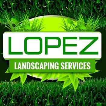 Lopez Landscaping Service