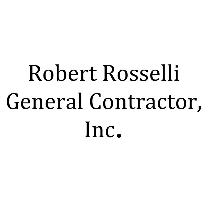 Robert Rosselli General Contractor Inc