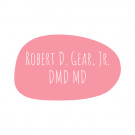 Robert D. Gear, Jr. DMD MD