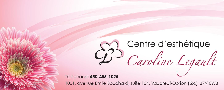 Centre D'Esthétique Caroline Legault à Vaudreuil-Dorion