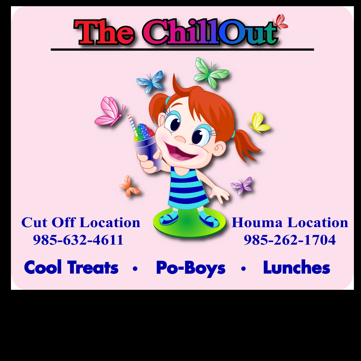 The ChillOut II, Houma location