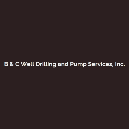 B & C Well Drilling and Pump Service, Inc.