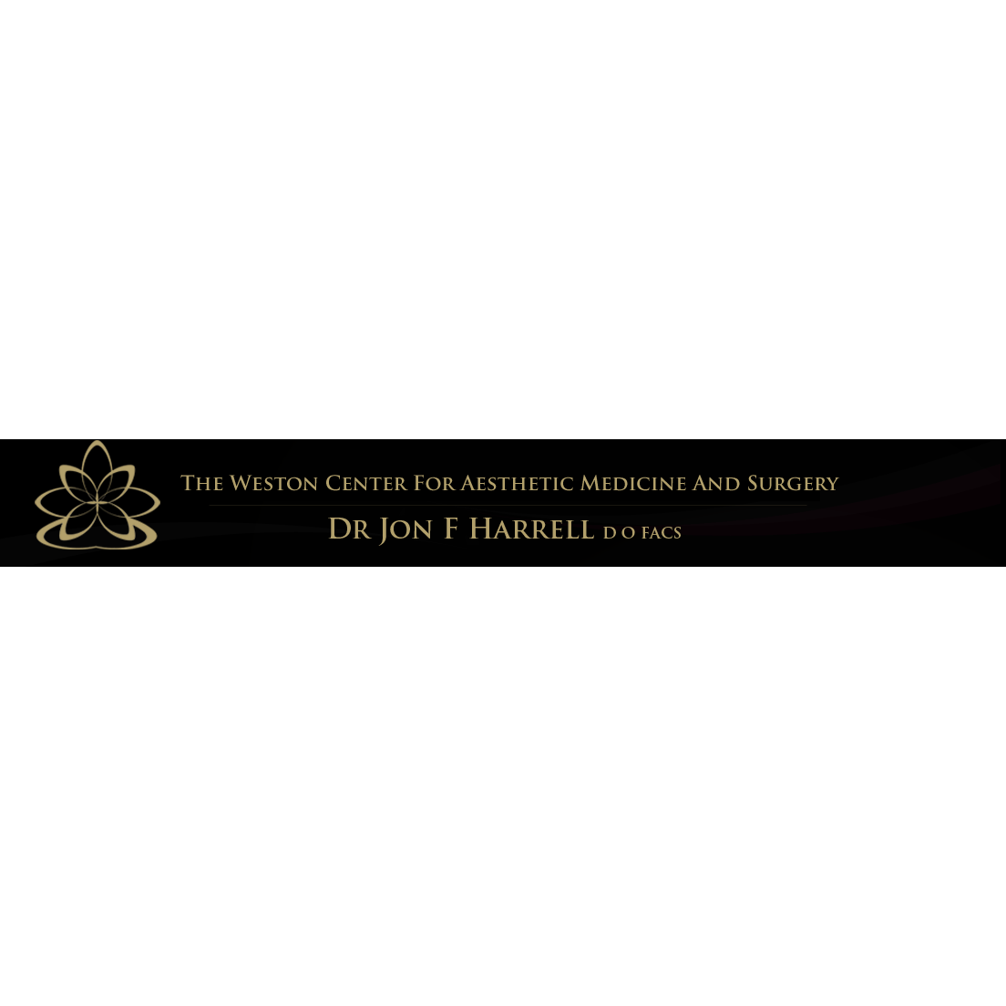 Weston Center for Aesthetic Medicine & Surgery: Dr. Jon Harrell