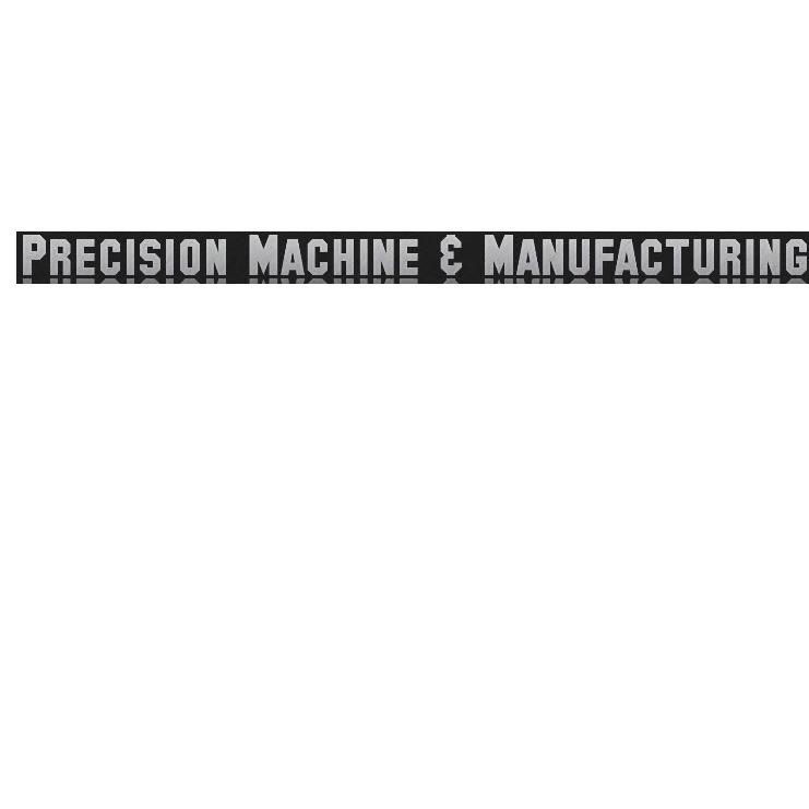 Precision Machine & Manufacturing