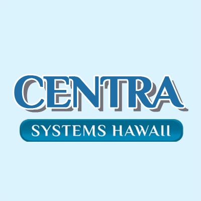 Centra Systems Hawaii