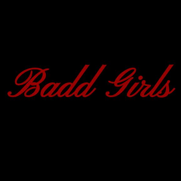 Badd Girls