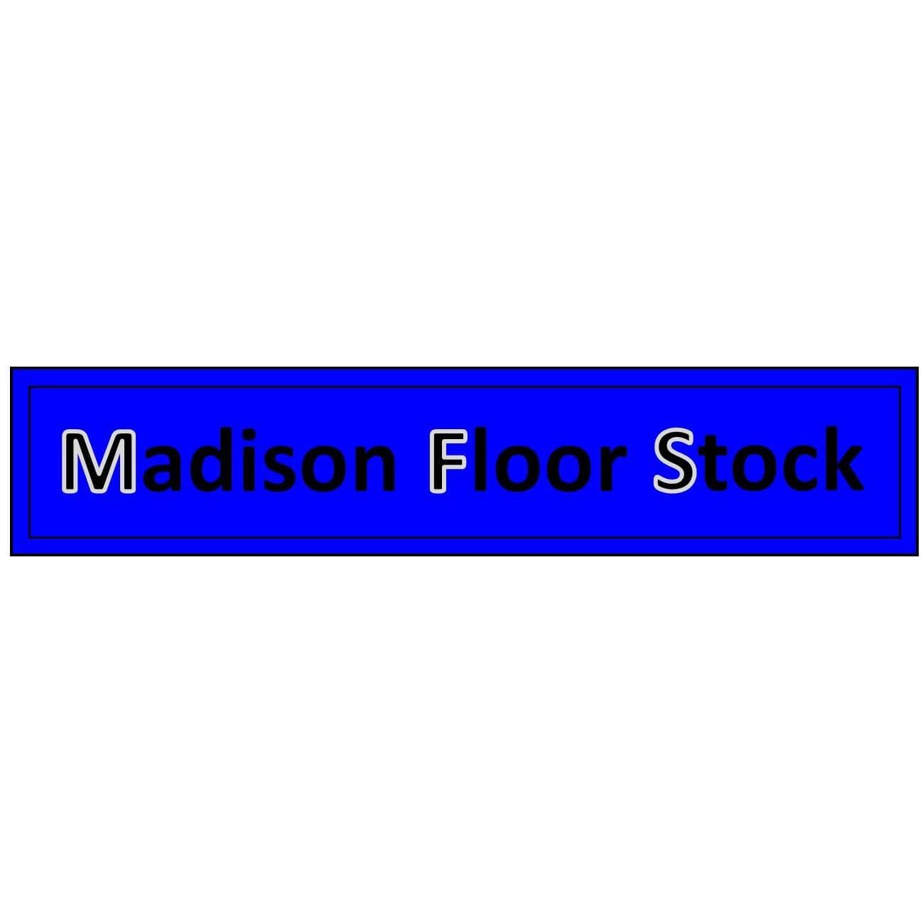 Madison Floor Stock