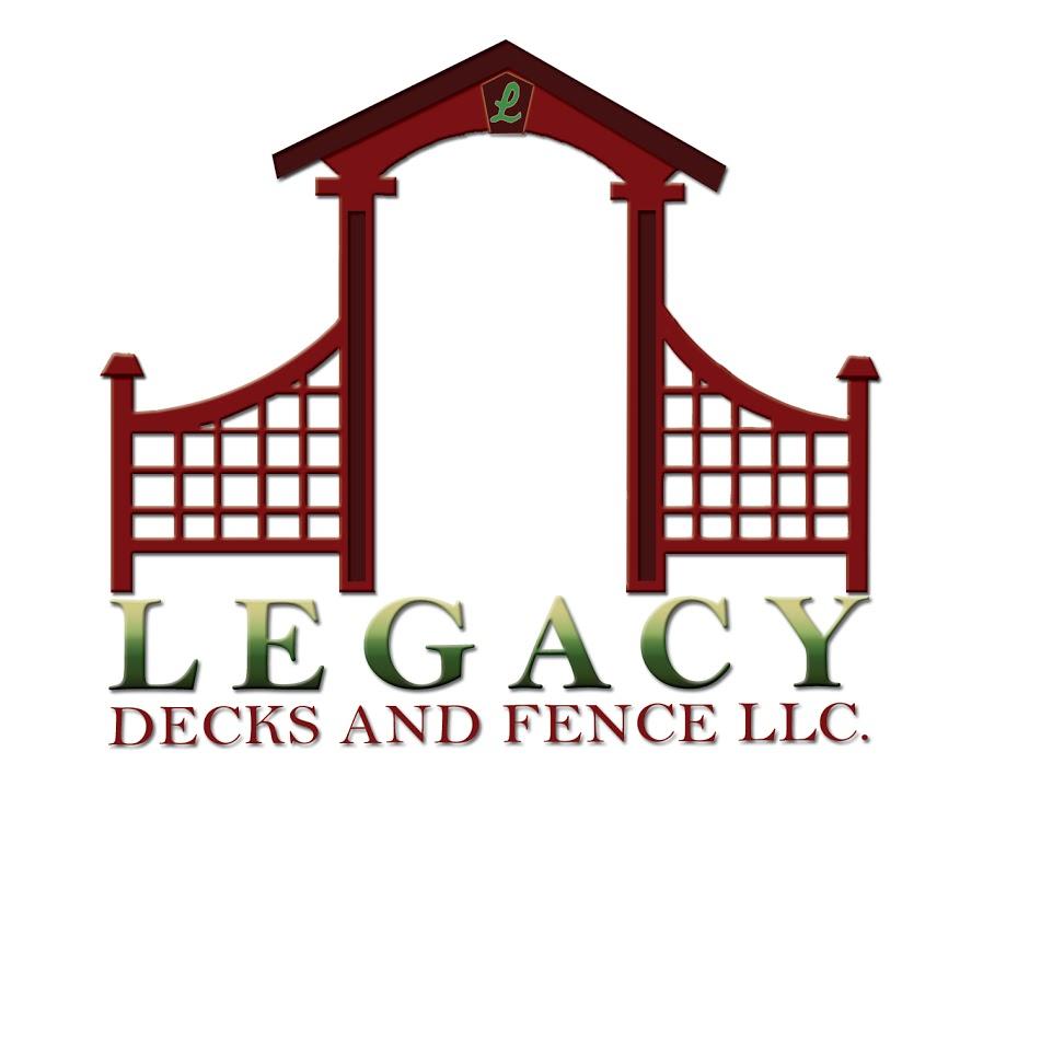 Legacy Decks and Fence LLC