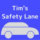 Tim's Safety Lane