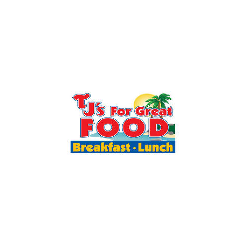 TJ's For Great Food - Breakfast and Lunch