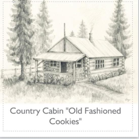 """Country Cabin """"Old Fashion Cookies"""""""