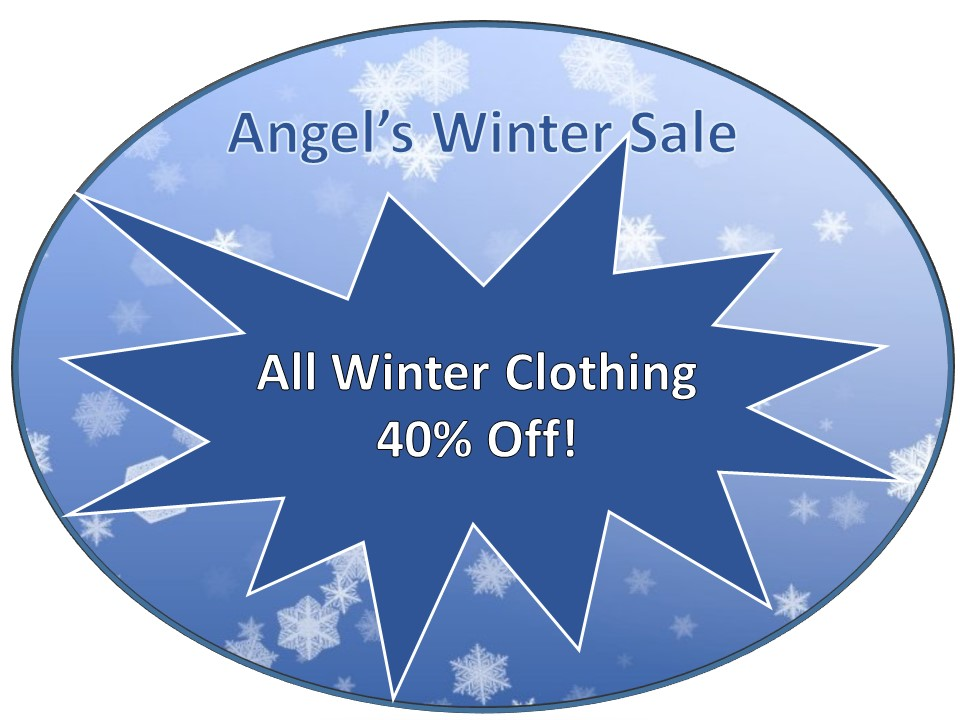 Angel's Winter Sale!  40% off all Winter Clothing!