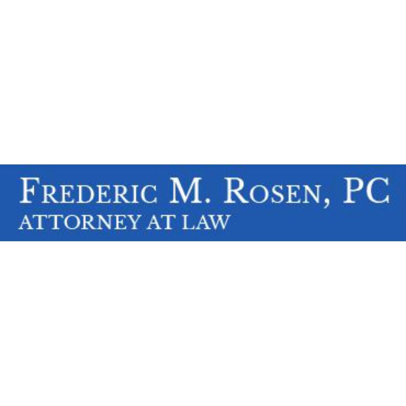 Frederic M Rosen PC