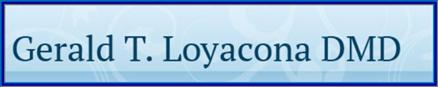 Gerald T Loyacona DMD