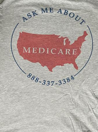 Our Medicare T-shirts!  Give us a call and ask us about Medicare! Our help is FREE!