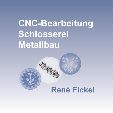 CNC-Bearbeitung Schlosserei Metallbau René Fickel