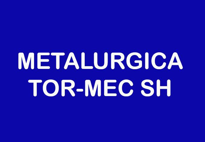 METALURGICA TOR-MEC SH