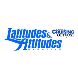 Latitudes & Attitudes Magazine - Boating and Sailing Magazine