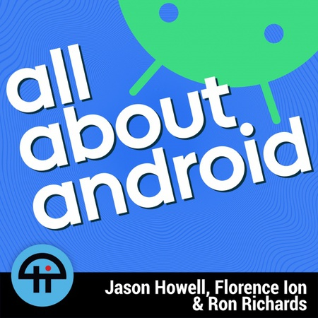 All About Android delivers everything you want to know about Android each week--the biggest news, freshest hardware, best apps and geekiest how-tos--with Android enthusiasts Jason Howell, Florence Ion, Ron Richards, and a variety of special guests along the way.