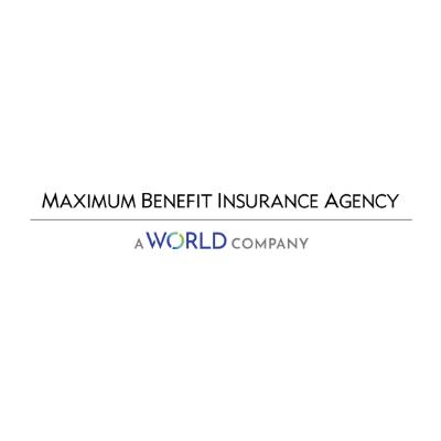 Maximum Benefit Insurance Agency, A World Company