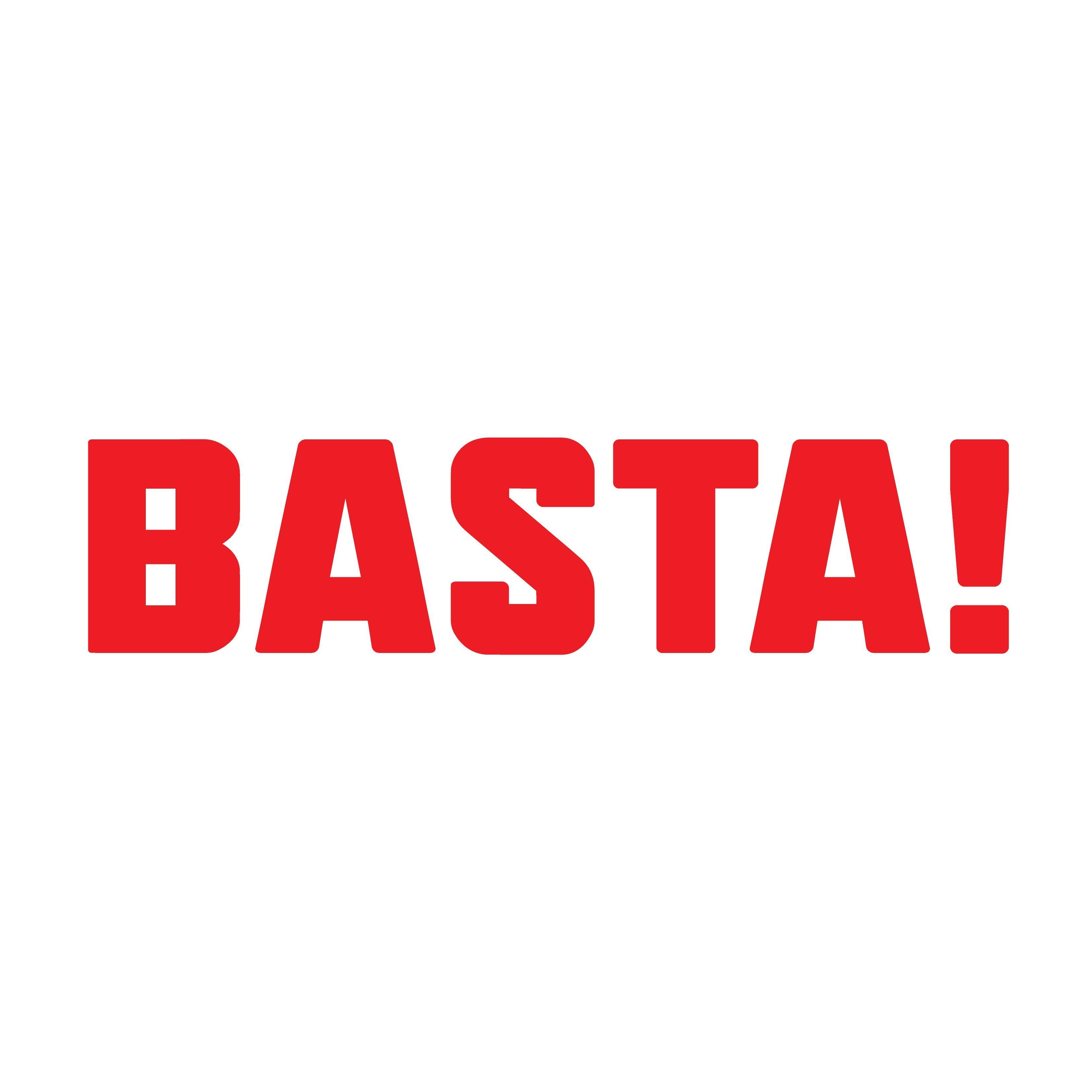 BASTA!